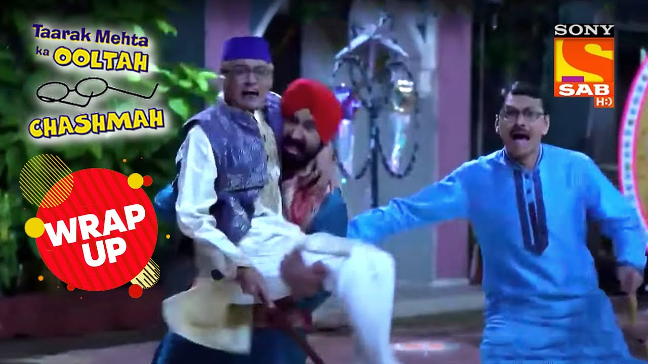 क्या देख लिया Gokuldham वालो ने जो उनका Reaction था ऐसा? | Taarak Mehta Ka Ooltah Chashmah | Wrap Up