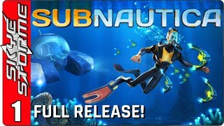 SUBNAUTICA Full Release Gameplay - Part 1 ►The Death of the Aurora◀ New Survival Building Game 2018