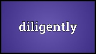 Diligently Meaning thumbnail