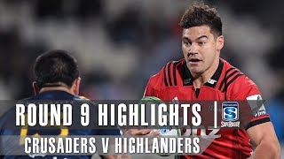 ROUND 9 HIGHLIGHTS: Crusaders v Highlanders - 2019