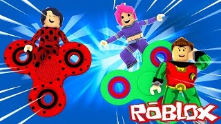 FIDGET SPINNER DOS JOVENS TITÃS VS. DA LADYBUG - ROBLOX (Miraculous Roleplay and Teen Titans Go!)