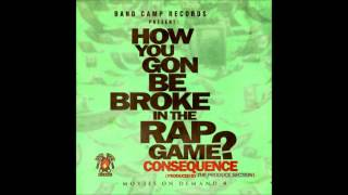 Watch Consequence How You Gon Be Broke In The Rap Game video