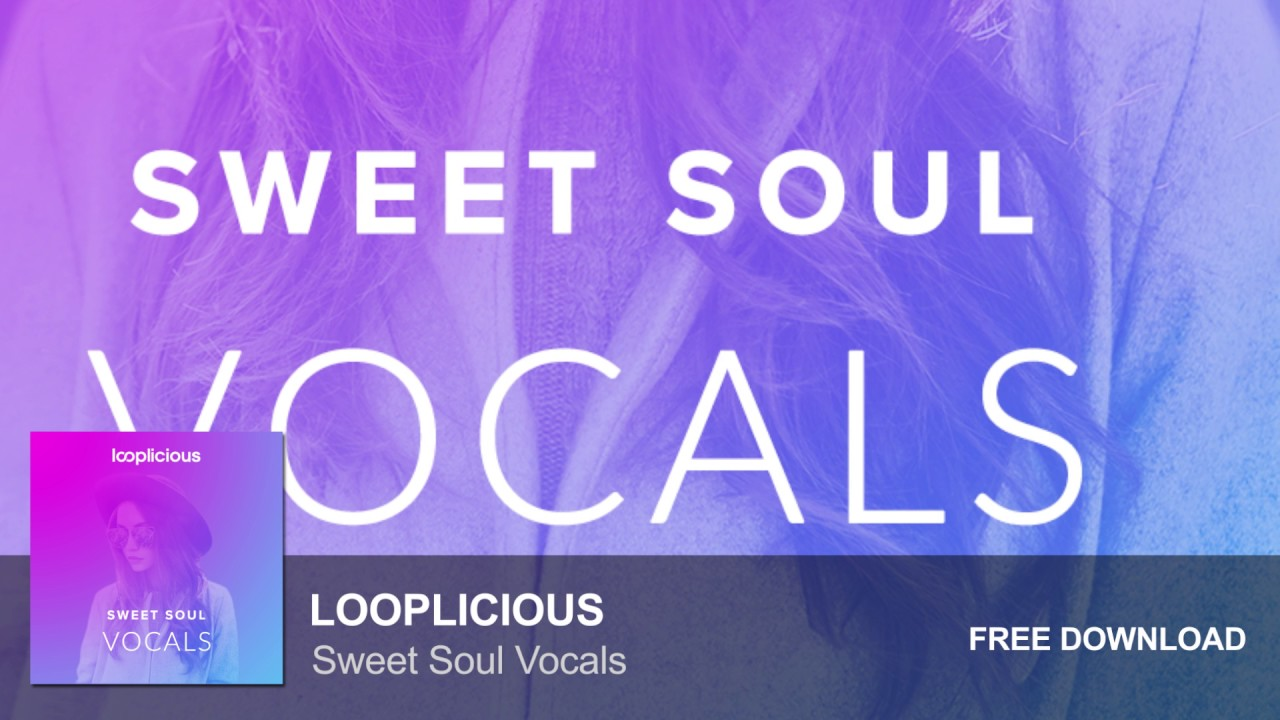 Sweet Soul Vocals (Free Vocal Sample Pack)