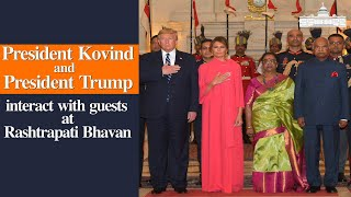 President Kovind and President Donald Trump interact with guests at Rashtrapati Bhavan