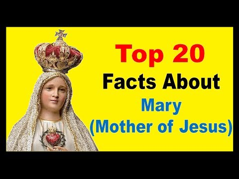 Mary Mother of Jesus - Facts