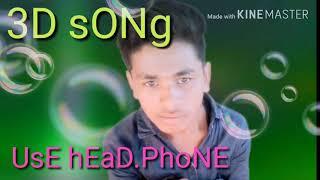 3D song dilbar dilbar use in headphone