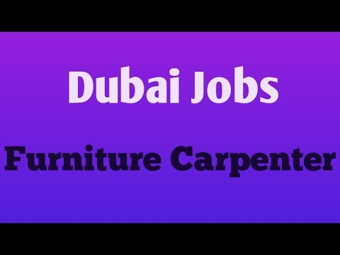 Dubai Furniture Carpenter Job For Indians