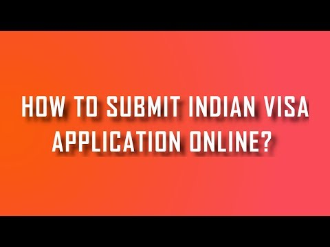 HOW TO SUBMIT INDIAN VISA APPLICATION ONLINE   VISA ONLINE APPLICATION
