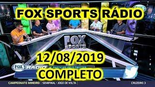 FOX SPORTS RÁDIO 12/08/2019 - FSR COMPLETO