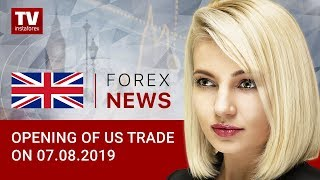 InstaForex tv news: 07.08.2019: US and China set tone for markets (USDX, USD, EUR, CAD)