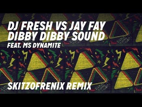 DJ Fresh VS Jay Fay Feat. Ms Dynamite - 'Dibby Dibby Sound' (Skitzofrenix Remix)