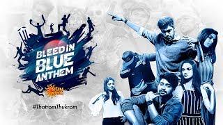 World Cup Anthem | Bleed in Blue | Sun Music | Jerard Felix | Chinna Ponnu | Parthiban Ravi