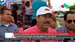 Buen Gobierno Sandinista a través del MTI inaugura puente peatonal en San Benito , Tipitapa