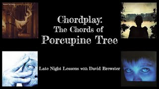 Chordplay - 'The Chords of Porcupine Tree'