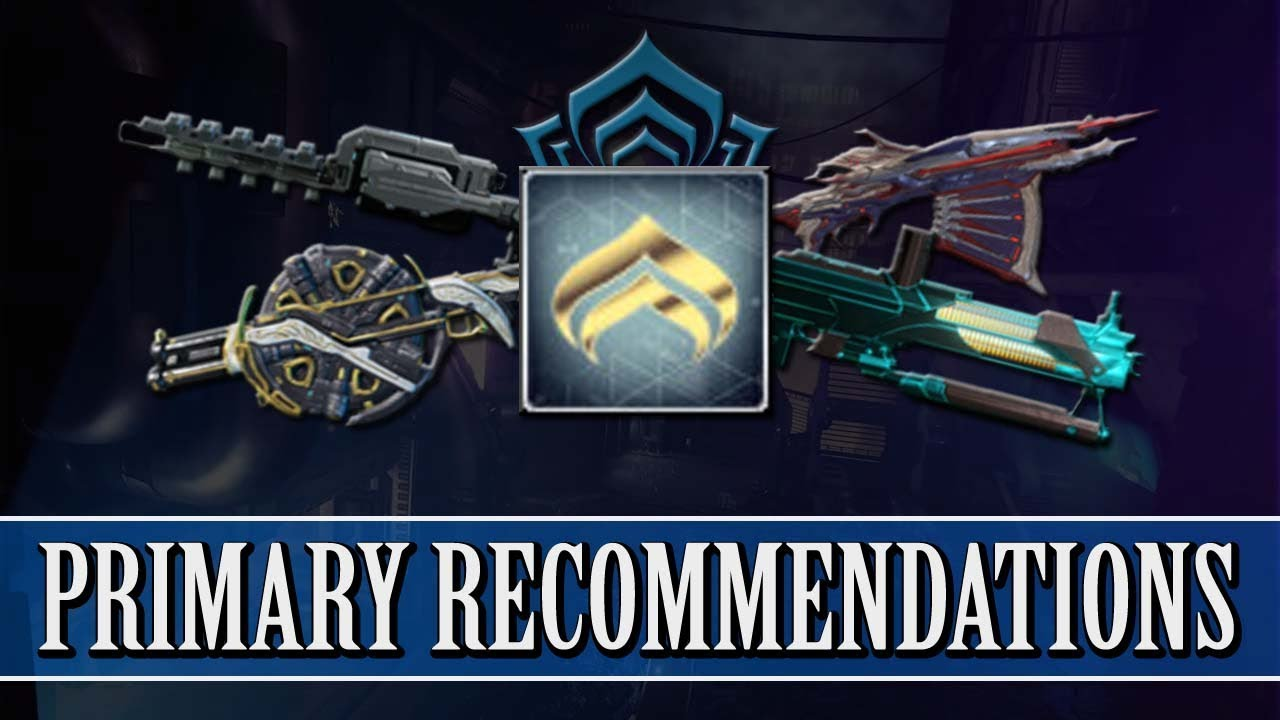 Warframe Primary Weapon Recommendations For Each Mastery Rank Youtube