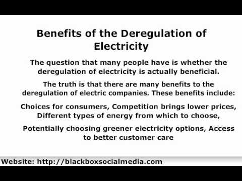 Deregulation of Electricity | Benefits of the Deregulation of Electricity