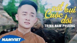Cát Bụi Cuộc Đời - Trịnh Nam Phương