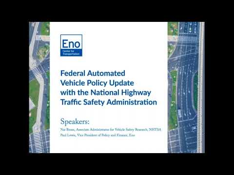 Federal Automated Vehicle Policy Update with the National Highway Traffic Safety Administration