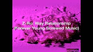 Zro. Way relationship (Forever Young Screwed Music).avi