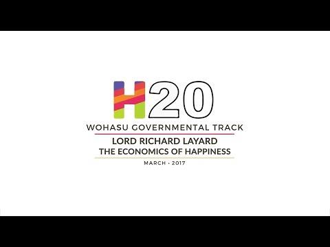 Lord Richard Layard -  The Economics of Happiness