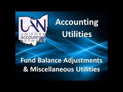 Accounting Utilities – Fund Balance Adjustments & Misc Utilities