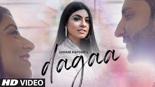 Dagaa (Himani Kapoor) Mp3 Song Download