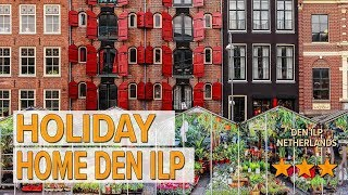 Holiday Home Den ilp hotel review | Hotels in Den Ilp | Netherlands Hotels