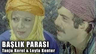 Başlık Parası (1973) - Türk Filmi (Tanju Korel \u0026 Leyla Kenter)
