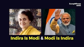 How Indira Gandhi & Narendra Modi Are Eerily Similar