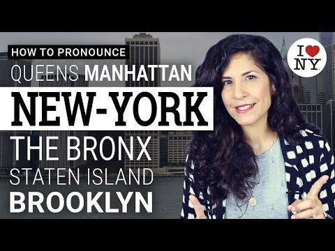 How to pronounce New-York, Manhattan, Brooklyn, The Bronx and Staten Island