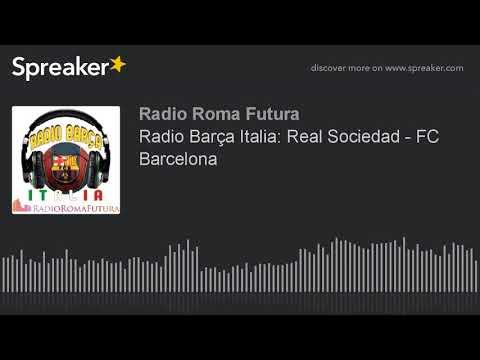 Radio Barça Italia: Real Sociedad - FC Barcelona (part 10 di 15)