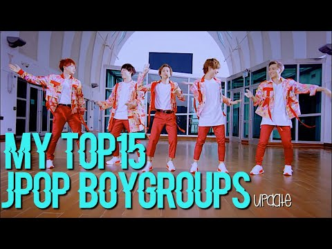 MY TOP15 JPOP BOY GROUPS 2017 (updated)