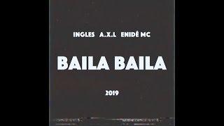 Ingles, Enidê Mc & A.x.l - Baila Baila Prod. Wj Fs