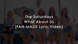 The Saturdays- What About Us (Lyrics)