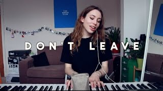 Snakehips feat. MØ - Don't Leave | Sarah Close