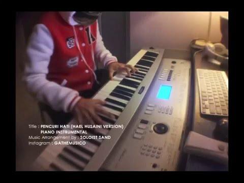 Pencuri Hati - Hael Husaini (Piano Instrumental by Gathemusico)