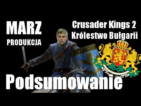 Marz Gra: Crusader Kings 2 #Podsumowanie Bułgarii/Nowa Seria