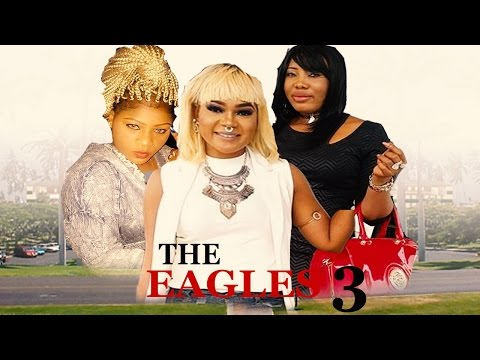 The Eagles Season 3     - 2016  Latest Nigerian Nollywood Movie