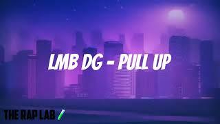 LMB DG - Pull Up (Lyrics)   If me and my gang pull up   Tiktok