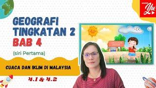 GEOGRAFI TINGKATAN 2 BAB 4 CUACA DAN IKLIM DI MALAYSIA                 (4 .1 & 4. 2)