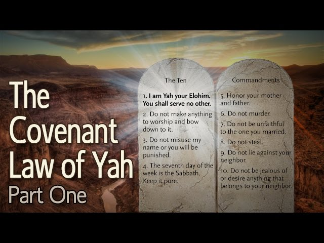 The Covenant Law of Yah: Part 1