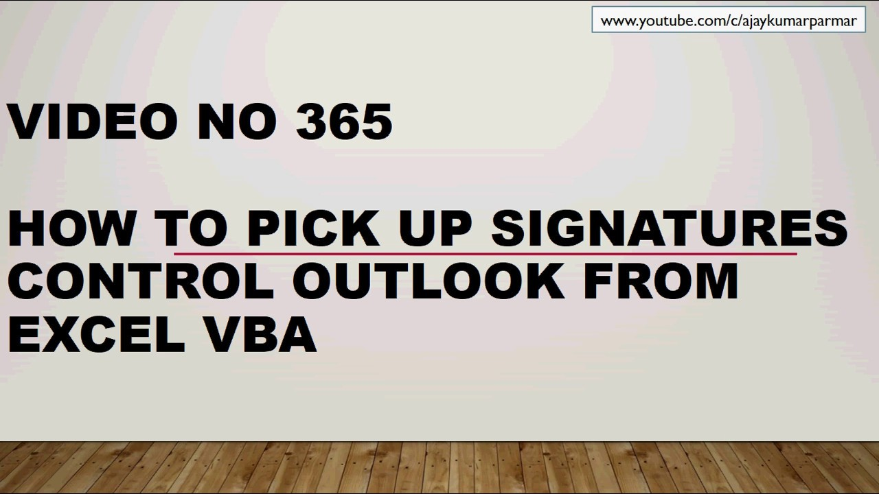 Learn MS Excel - Video 365- VBA - Add Outlook Signatures of choice ...