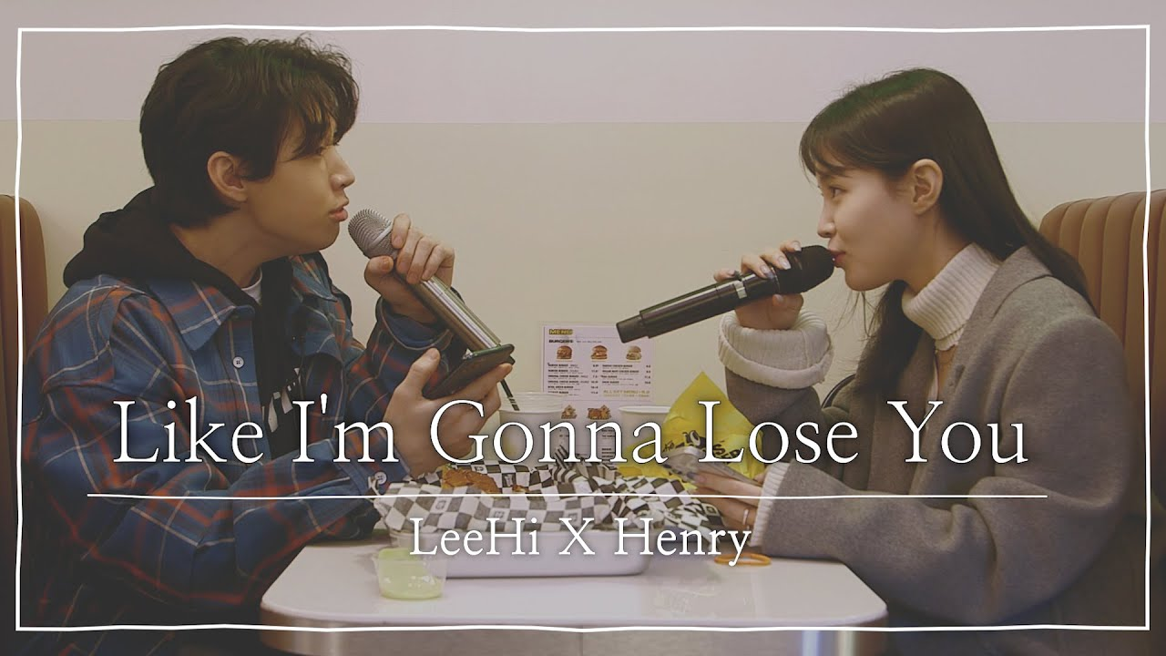 Download [단독버전] Like I'm Gonna Lose You🎤 이하이 x 헨리