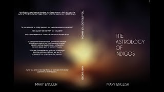 The Birth Charts of Indigo Children (Now an E-book called The Astrology of Indigos)