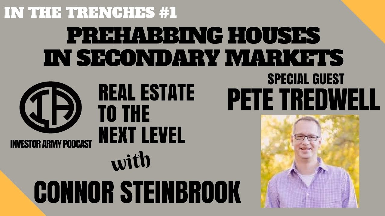 In The Trenches #1   Pete Tredwell   Prehabbing Houses in Secondary Markets