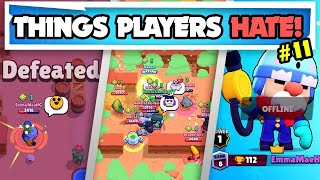 25 Things Players HATE in Brawl Stars (Part 11)