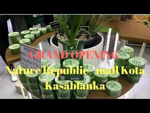 Grand Opening Nature Republic Indonesia - Mal Kota Kasablanka (Kokas) - Jakarta Selatan