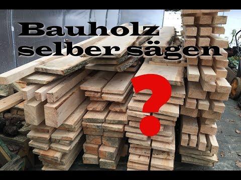 Bauholz selber sägen - lohnt sich das ?