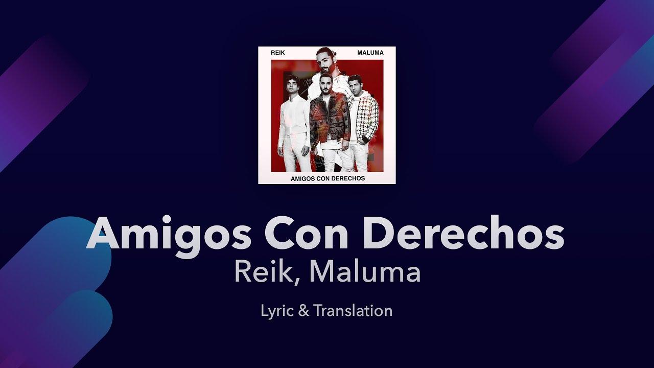 Reik Maluma Amigos Con Derechos Lyrics English And Spanish