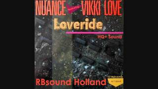 Nuance ft. Vikki Love - Loveride (12inch Remix) HQ+ Sound